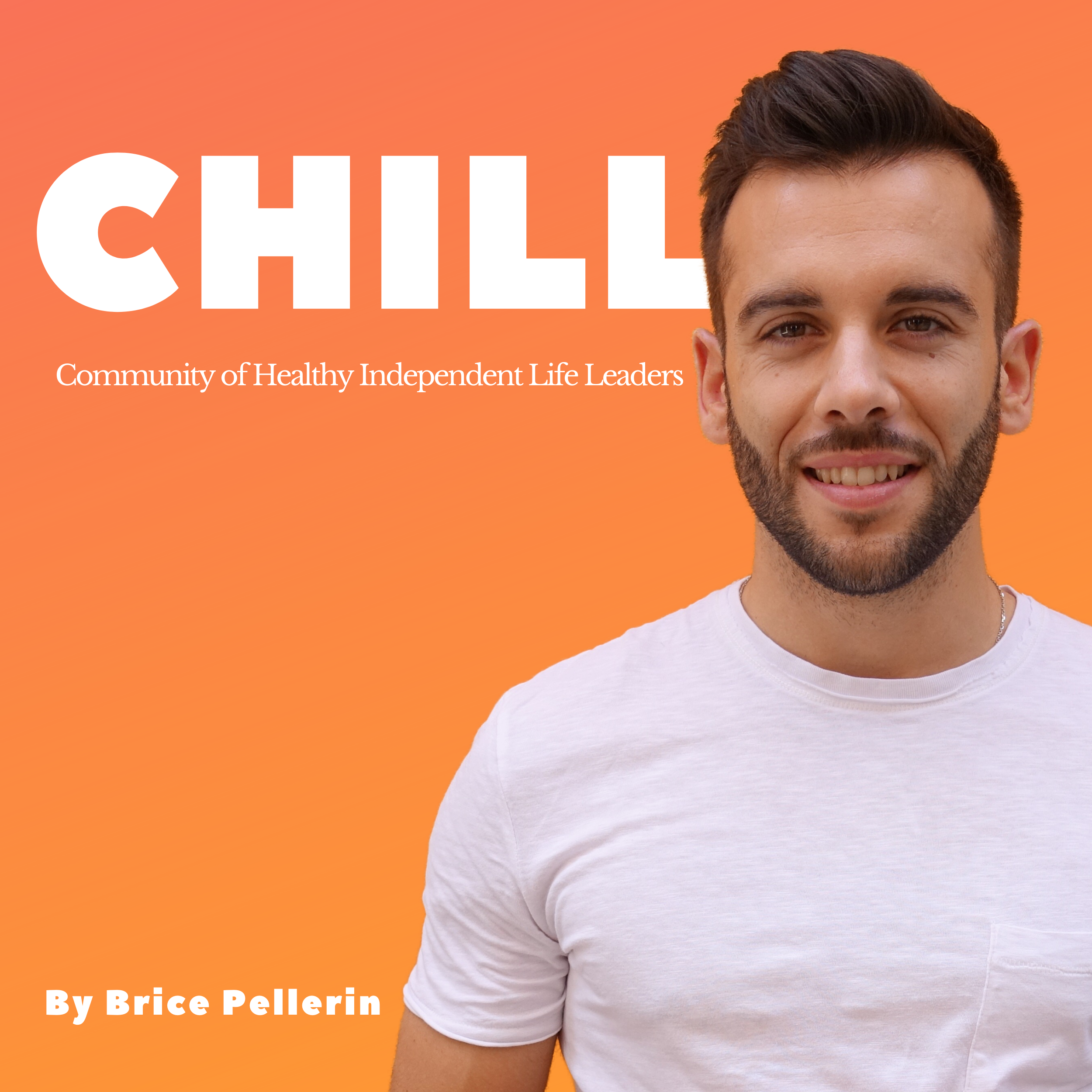 podcast CHILL by Brice Pellerin
